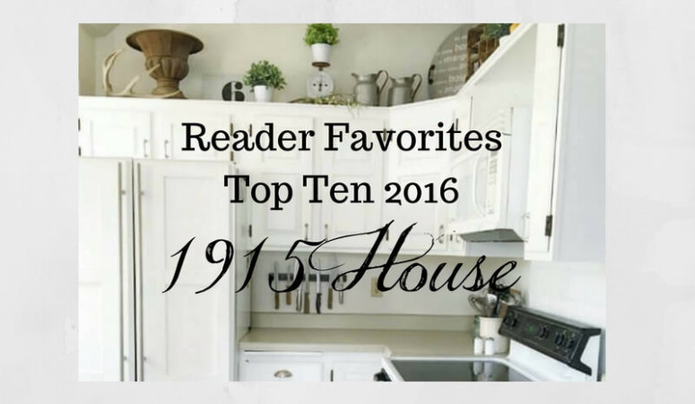 Top Ten Posts of 2016 - the best of 1915 House