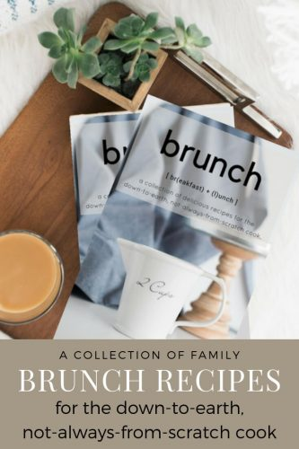 This collection of recipes will serve you well for any meal of any day. They are family favorites for the down-to-earth, not-always-from-scratch cook!