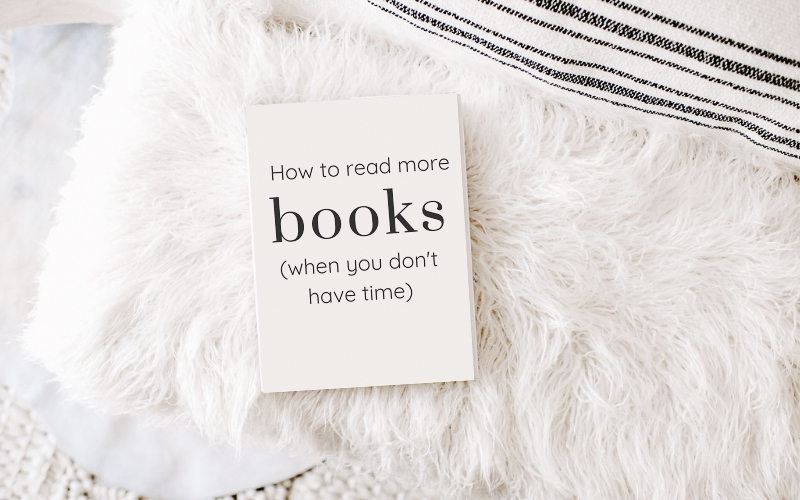 How to read more books -even when you don't have time