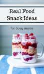 Real Food snack ideas for busy moms on the go...